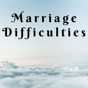 Marriage Difficulties