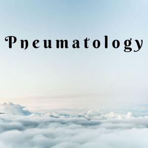 Pneumatology (Theology of the Holy Spirit)