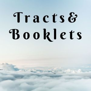 Tracts and Booklets