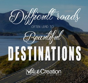 Difficult roads often leads to beautiful destinations