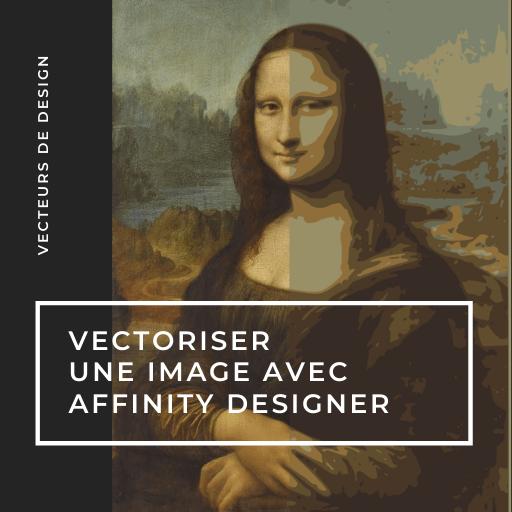 Vecteurs de Design - Vectoriser une image avec Affinity Designer et InkScape