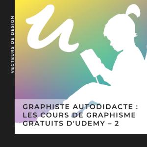 Graphiste autodidacte : les cours gratuits sur Udemy
