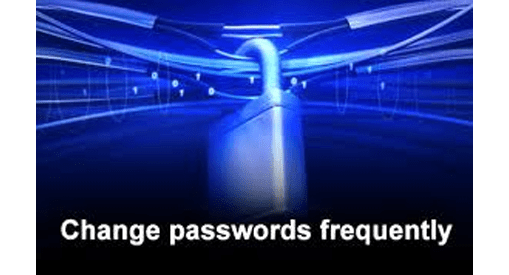 Change Your Password Freequently