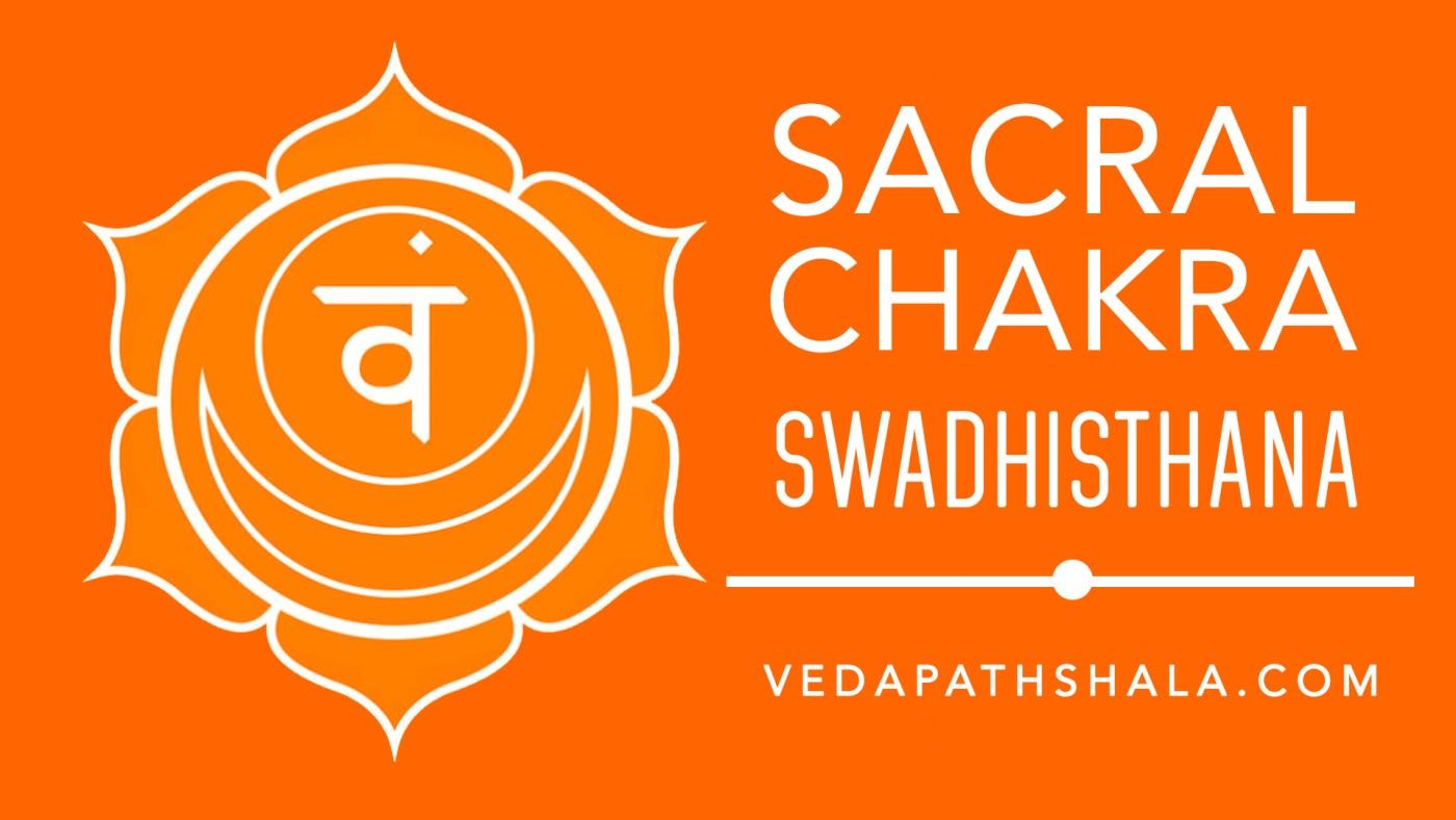Swadhisthana - The Sacral Chakra