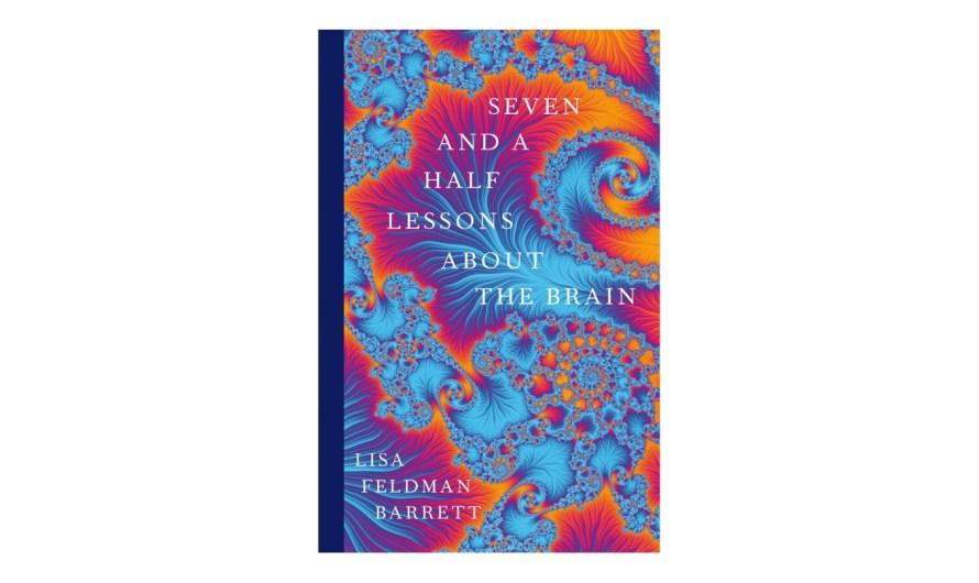 Lisa Feldman Barrett: Seven and a half lessons about the brain