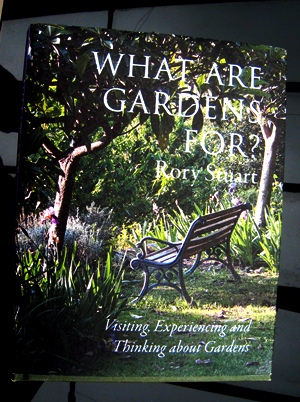 What Are Gardens For by Rory Stuart copyright Anne Wareham, Veddw