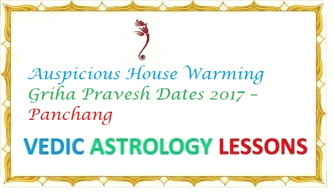 subha muhurtham days in 2017 Auspicious House Warming Griha Pravesh Dates 2017