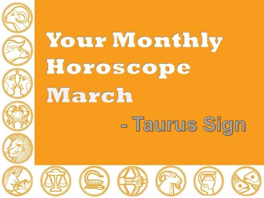march 2020 taurus monthly horoscope