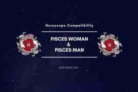 Pisces Woman and Pisces Man Compatibility