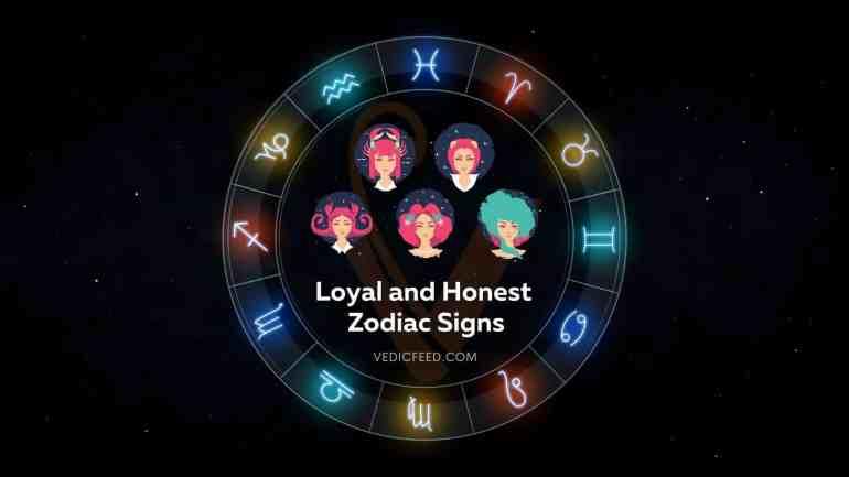 Loyal and Honest Zodiac Signs