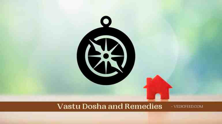 Vastu Dosha and Remedies