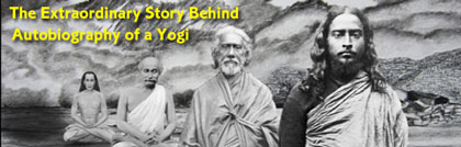 he Extraordinary Story Behind Autobiography of a Yogi