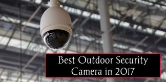 Best 8 Outdoor Security Cameras in 2017
