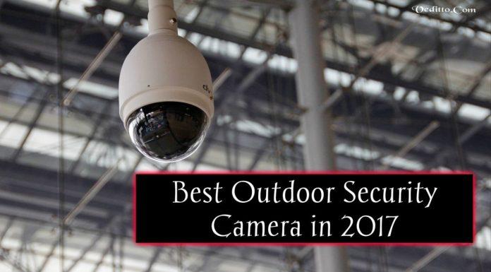 Best 8 Outdoor Security Cameras in 2017