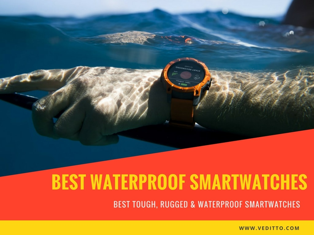 10 Best Waterproof Smartwatches you can buy [2019 Edition]