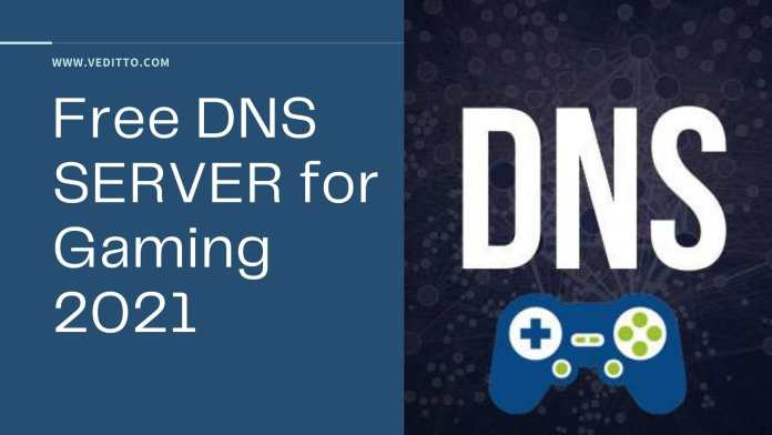 BEST DNS SERVER GAMING 2021