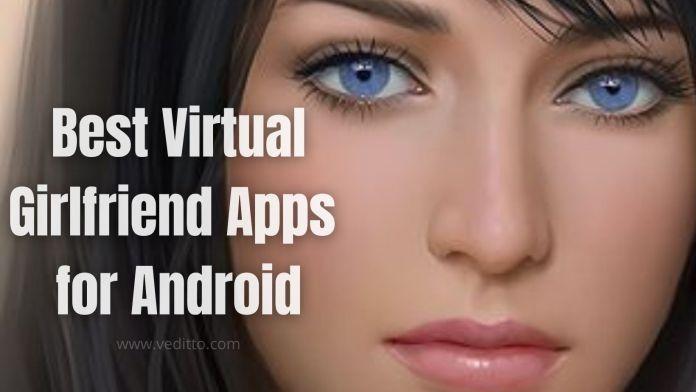 Best Virtual Girlfriend Apps