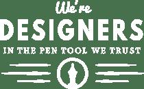 WE'RE DESIGNERS