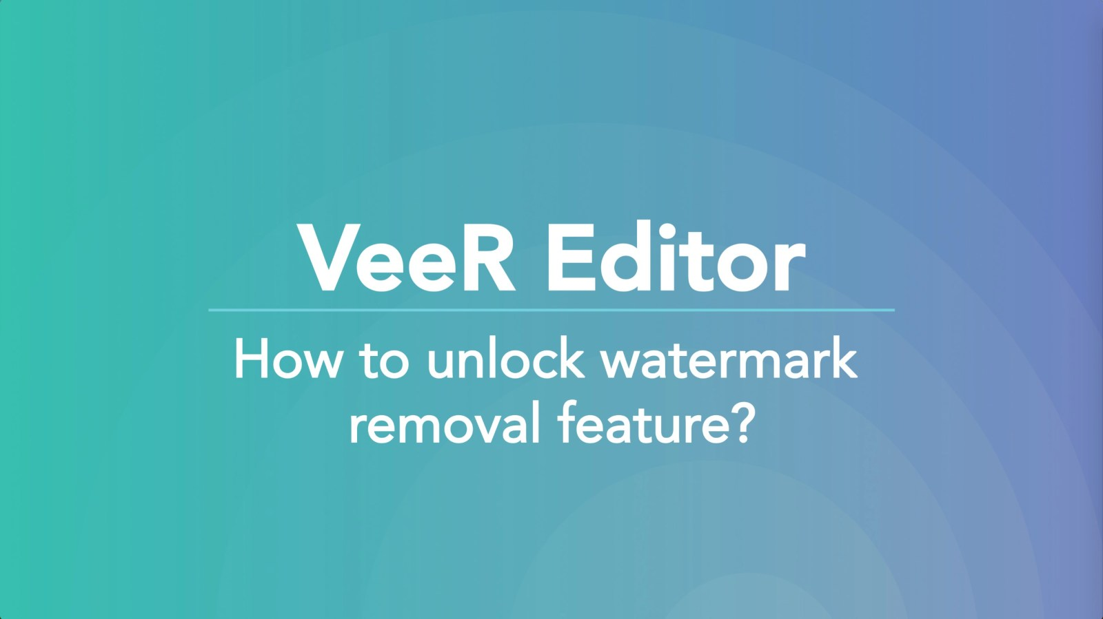 VeeR Creators Can Now Remove Watermarks for Free