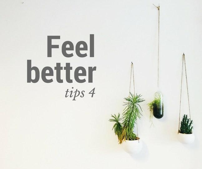 Feel Better tips 4