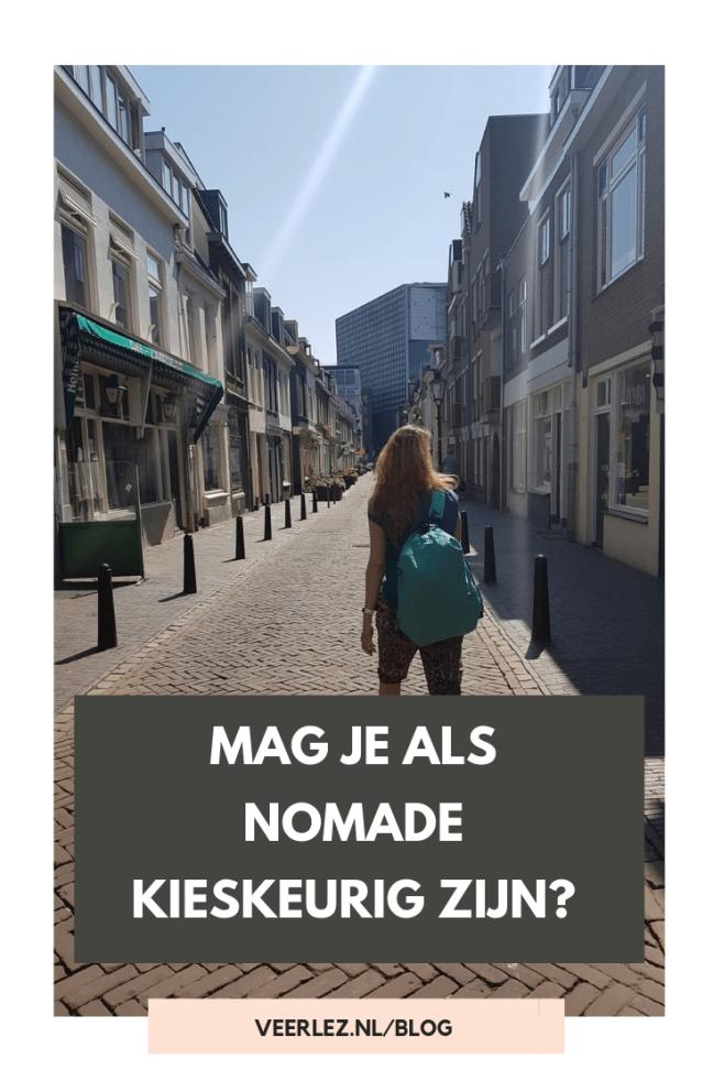 Mag je als je leeft als nomade kieskeurig zijn?
