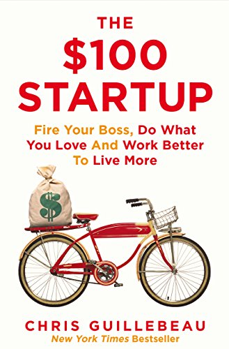 The $100 Startup – Chris Guillebeau