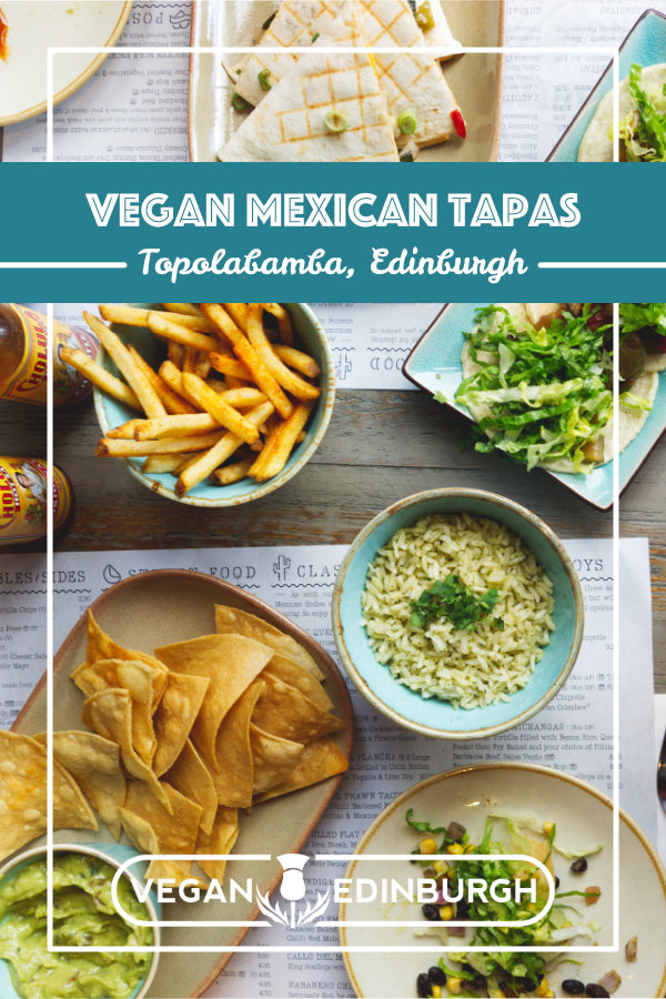Eat vegan Mexican tapas a Topolabamba, Edinburgh