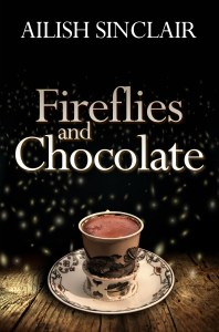 Fireflies and Chocolate by Ailish Sinclair