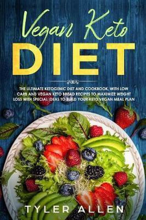 Vegan Keto Diet: The Ultimate Ketogenic Diet and Cookbook, With Low-Carb and Vegan Keto Bread Recipes to Maximize Weight Loss and Speci