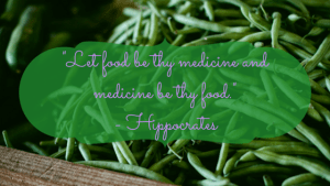 Let food be thy medicine and medicine be thy food