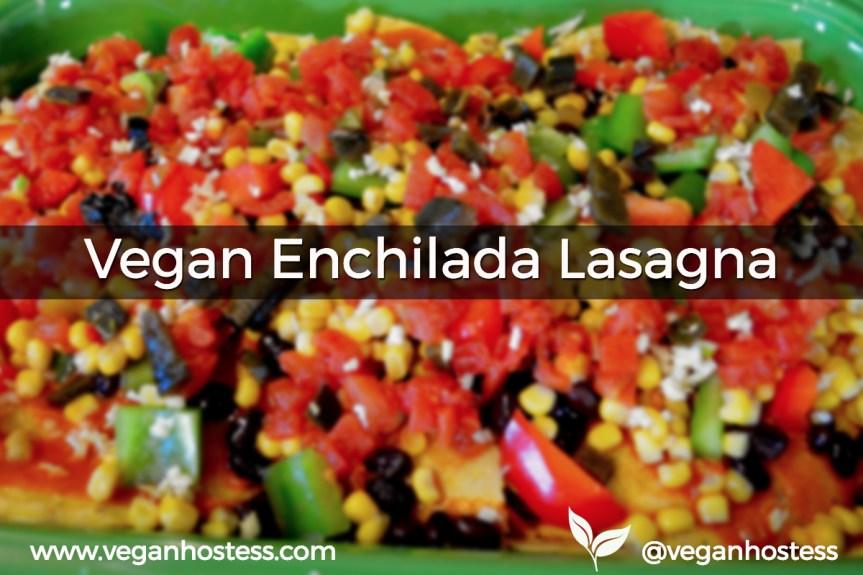 Vegan Enchilada Lasagna Redux