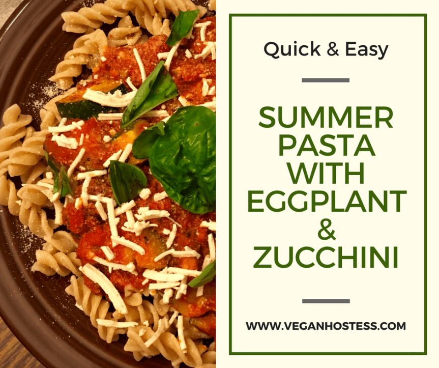 Recipe: Summer Pasta with Sautéed Eggplant & Zucchini