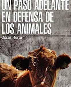 UN PASO ADELANTE EN DEFENSA DE LOS ANIMALES-Oscar Horta