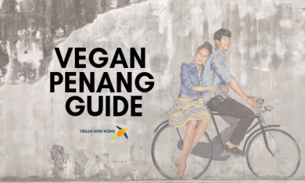Vegan Penang Guide – Does Georgetown, Malaysia live up to the hype?