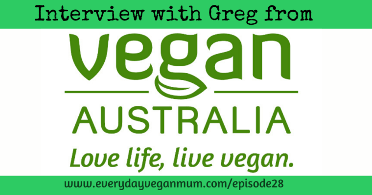 Making Vegan Popular with Greg from Vegan Australia