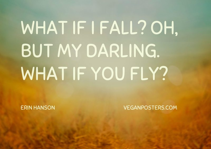 What If I Fall? Oh But My Vegan Posters