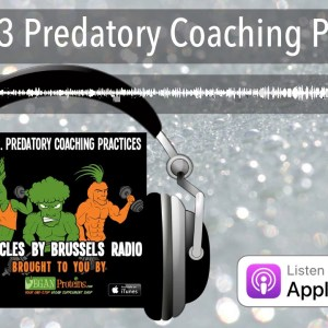 Ep 63. Predatory Coaching Practices | Muscles By Brussels Radio
