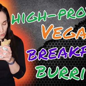 High-Protein Vegan Breakfast Burrito | Vegan Meal Prep | Vegan Proteins