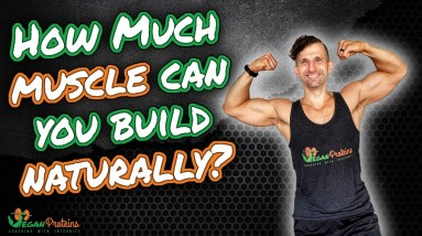 How much muscle can you gain naturally (and how fast)?   Vegan Proteins