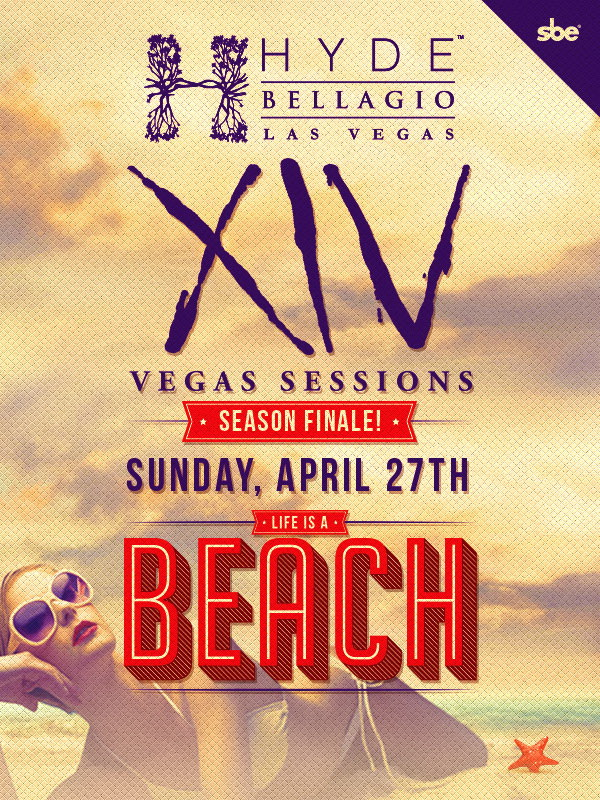 XIV Vegas Sessions Hyde Bellagio Life is a Beach