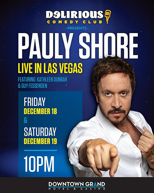 """Delirious Comedy Club Presents: """"Pauly Shore Live in Las Vegas"""" at Downtown Grand Hotel & Casino Dec. 18-19"""