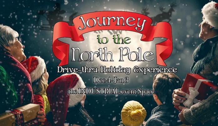 """Journey to the North Pole"" Drive-Through Holiday Experience Now Open at the Industrial Event Space Through Sunday, Jan. 3"