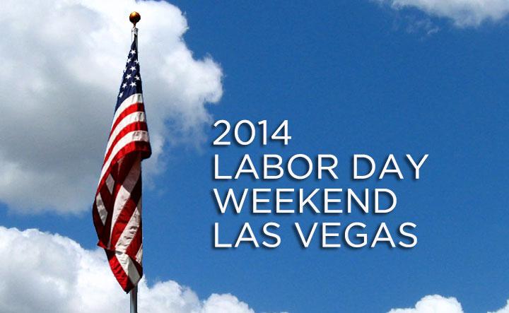 Labor Day Weekend Las Vegas 2014
