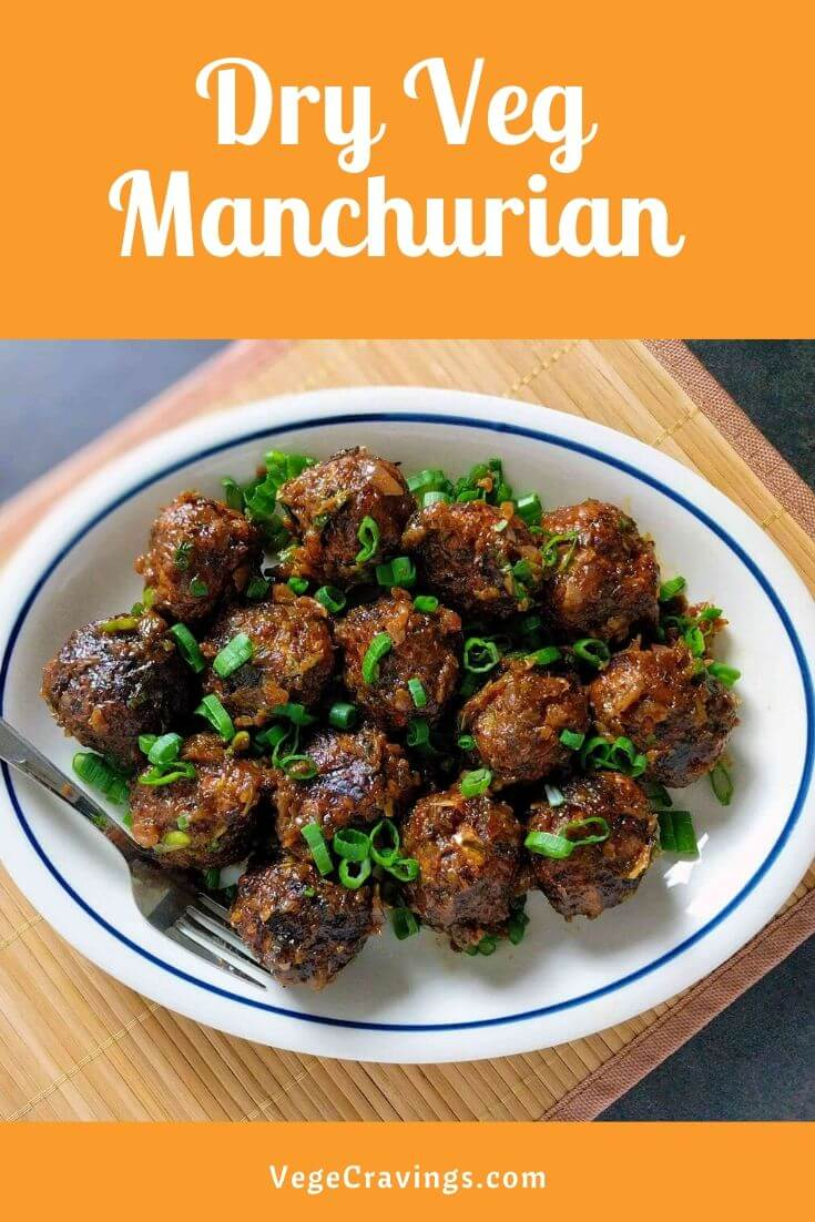 Dry Veg Manchurian is an Indo-Chinese dish made of deep fried mixed vegetable dumplings tossed in spicy Chinese sauces.