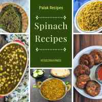 Palak Recipes | A Collection of 11 Easy Spinach Recipes