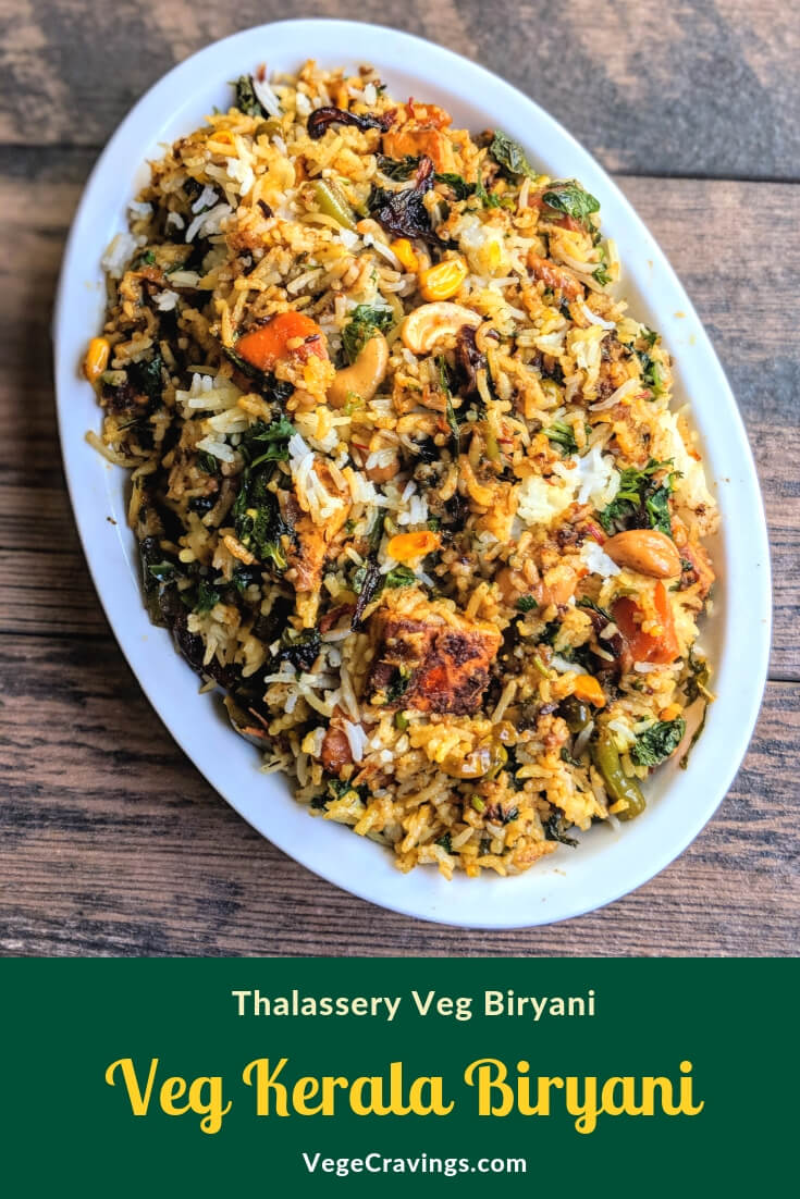 Veg Kerala Biryani is a flavorful & exotic delicacy & is the perfect blend of aromatic rice, delicately balanced spices & vegetables.