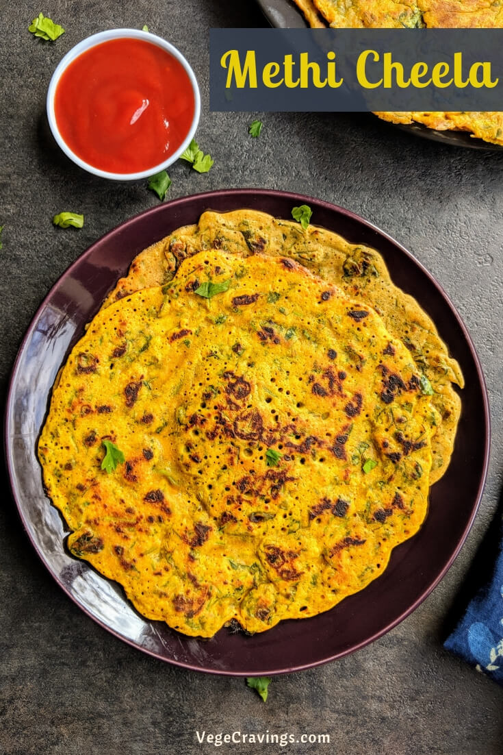 Methi Cheela is delicious savory Indian pancake made from Fenugreek Leaves (Methi) mixed with a mildly spiced Gran Flour (Besan) batter.