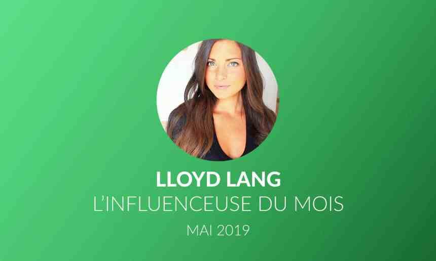 L'influenceuse du mois de mai 2019 : Lloyd Lang
