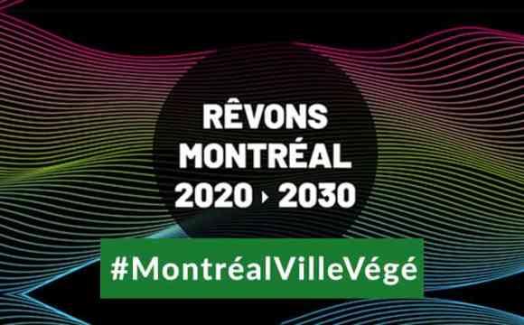 Rêvons Montréal 2030 en ville végé!