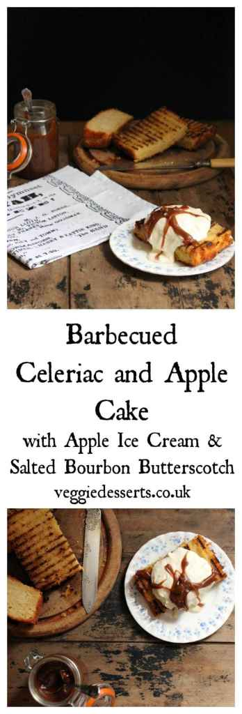 Barbecued Cake! Grilled Celeriac and Apple Cake with Apple Ice Cream and Salted Bourbon Butterscotch | Veggie Desserts Blog